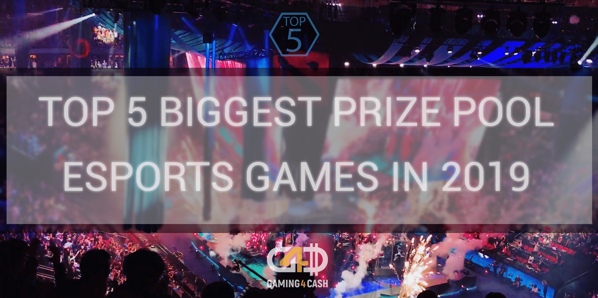 Top 5 Biggest Prize Pool Esports Games in 2019